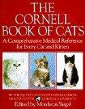 The Cornell Book of Cats: A Comprehensive and Authoritative Medical Reference for Every Cat ...
