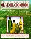 Low-Cholesterol Olive Oil Cookbook: More than 200 Recipes: The Most Delicious Way to Eat Hea...