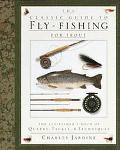 Classic Guide to Fly-Fishing for Trout/the Fly-Fishers Book of Quarry, Tackle, and Techniques