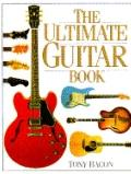 The Ultimate Guitar Book - Tony Bacon - Hardcover - 1st American ed