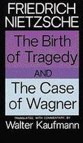 Birth of Tragedy and the Case of Wagner