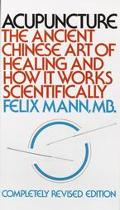 Acupuncture The Ancient Chinese Art of Healing and How It Works Scientifically
