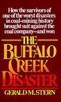 Buffalo Creek Disaster How the Survivors of One of the Worst Disasters in Coal-Mining Histor...