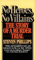 No Heroes, No Villains The Story of a Murder Trial
