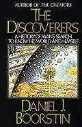 Discoverers A History of Man's Search to Know His World and Himself