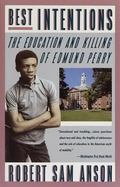 Best Intentions The Education and Killing of Edmund Perry