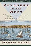 Voyagers to the West A Passage in the Peopling of America on the Eve of the Revolution