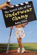 Secret Life of the Underwear Champ