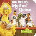 Big Bird's Mother Goose Featuring Jim Henson's Sesame Street Muppets