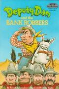 Deputy Dan and the Bank Robbers: (Step into Reading Books Series: A Step 3 Book) - Joseph Ro...