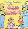 Berenstain Bears and the Bad Habit