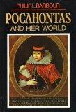 Pocahontas and Her World; A Chronicle of America's First Settlement in Which Is Related the ...