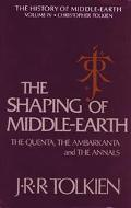 Shaping of Middle-Earth The Quenta, the Ambarkanta, and the Annals, Together With the Earlie...