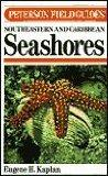 Field Guide to Southeastern and Caribbean Seashores: Cape Hatteras to the Gulf Coast, Florid...