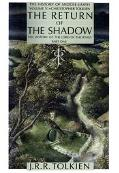 Return of the Shadow The History of the Lord of the Rings Part 1
