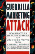 Guerrilla Marketing Attack New Strategies, Tactics, and Weapons for Winning Big Profits for ...
