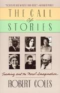 Call of Stories Teaching and the Moral Imagination