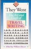 They Went: The Art and Craft of Travel Writing (The Writer's Craft)