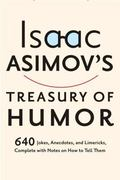 Isaac Asimov's Treasury of Humor A Lifetime Collection of Favorite Jokes, Anecdotes, and Lim...