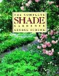 The Complete Shade Gardener - George H. Schenk - Paperback