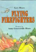 Flying Firefighters - Gary Hines - Hardcover