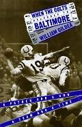When the Colts Belonged to Baltimore - William Gildea - Hardcover