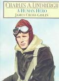 Charles A. Lindbergh A Human Hero