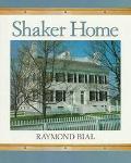 Shaker Home - Raymond Bial - Hardcover