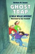 Ghost Trap A Wild Willie Mystery