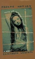 Prozac Nation: Young and Depressed in America - Elizabeth Wurtzel - Hardcover