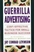 Guerrilla Advertising Cost-Effective Techniques for Small-Business Success