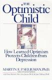 The Optimistic Child: How Learned Optimism Protects Children from Depression
