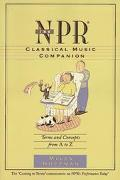 Npr Classical Music Companion Terms and Concepts from A to Z