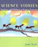 Science Stories: Teachers and Children As Science Learners