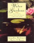 Water Gardens How to Design, Install, Plant and Maintain a Home Water Garden