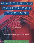 Mastering Computer Typing A Painless Course for Beginners and Professionals