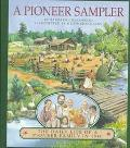 Pioneer Sampler The Daily Life of a Pioneer Family in 1840