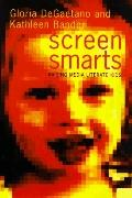 Screen Smarts: Raising Media-Literate Kids