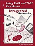 Using TI-81 and TI-82 Calculators Integrated Mathematics