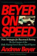 Beyer on Speed New Strategies for Racetrack Betting