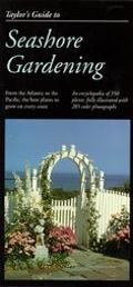 Taylor's Guide to Seashore Gardening : From the Atlantic to the Pacific, the Best Plants to ...