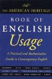 The American Heritage Book of English Usage: A Practical and Authoritative Guide to Contempo...
