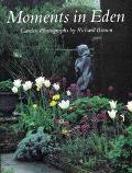Moments in Eden: The World's Most Beautiful Gardens - Richard W. Brown - Paperback