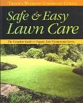 Safe & Easy Lawn Care The Complete Guide to Organic, Low-Maintenance Lawns