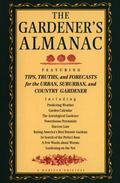 Gardener's Almanac Featuring Tips, Truths and Forecasts for the Urban, Suburban and Country ...