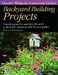 Taylor's Weekend Gardening Guide to Backyard Building Projects