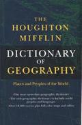 The Houghton Mifflin Dictionary of Geography: Places and People of the World - Houghton Miff...