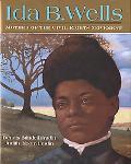 Ida B. Wells Mother of the Civil Rights Movement