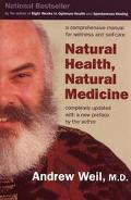 Natural Health, Natural Medicine A Comprehensive Manual for Wellness and Self-Care