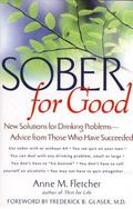 Sober for Good New Solutions for Drinking Problems-Advice from Those Who Have Succeeded